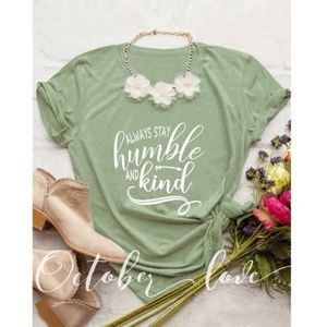 """""""Always Stay Humble"""" T-shirt - NWT"""
